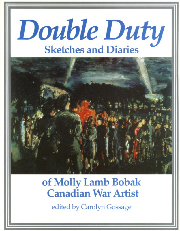 Image for Double Duty Sketches and Diaries of Molly Lamb Bobak Canadian War Artist