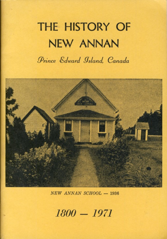 Image for The History of New Annan, Prince Edward Island, Canada: 1800-1971