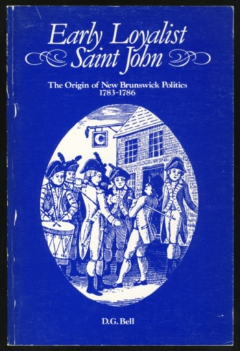 Image for Early Loyalist Saint John The Origin of New Brunswick Politics 1783-1786