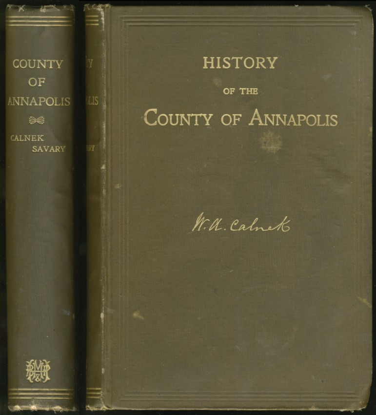 Image for History of the County of Annapolis including Old Port Royal and Acadia, with Memoirs of its Representatives in the Provincial Parliament, and Biographical and Genealogical Sketches of its early English Settlers and Their Families