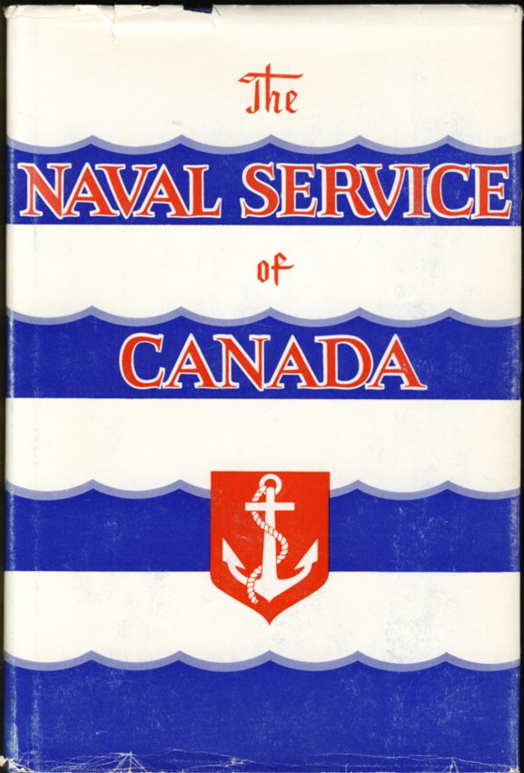 Image for The Naval Service of Canada Its Official History [2 volumes] Volume 1- The Origins and Early Years; Volume II- Activities on Shore During the Second World War.