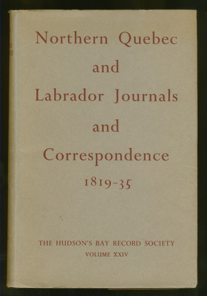 Image for Northern Quebec and Labrador Journals and Correspondence: 1819-35