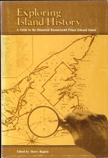 Image for Exploring Island History A Guide to the Historical Resources of Prince Edward Island
