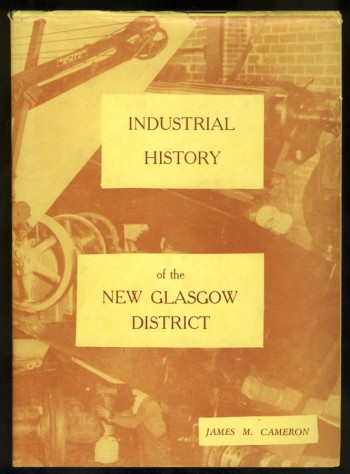 Image for Industrial History of the New Glasgow District
