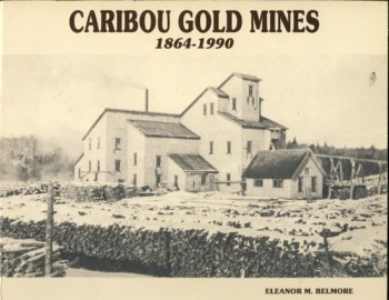 Image for Caribou Gold Mines 1864-1990 (Signed)