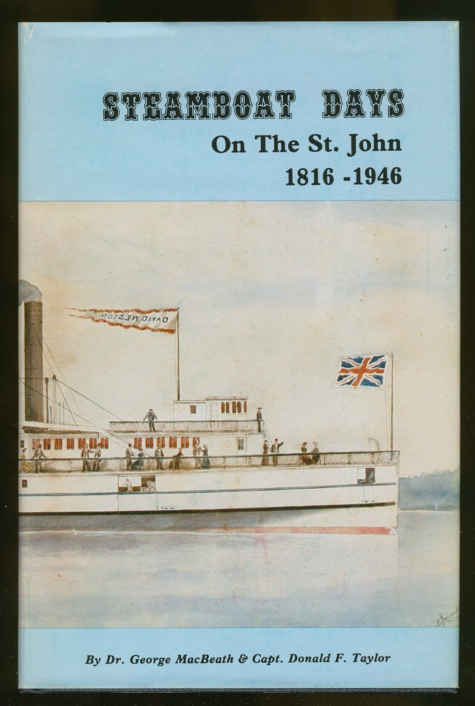 Image for Steamboat Days. An Illustrated History Of The Steamboat Era On The St. John River 1816-1946