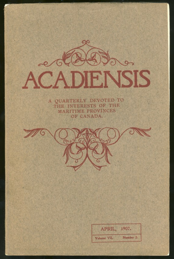 Image for Acadiensis: A Quarterly Devoted to the Interests of the Maritime Provinces. Volume VII, No. 2. April, 1907