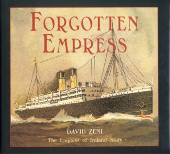 Image for Forgotten Empress The Empress of Ireland Story