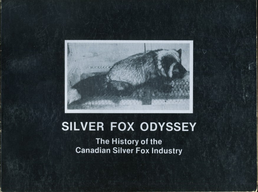 Image for Silver Fox Odyssey History of the Canadian Silver Fox Industry