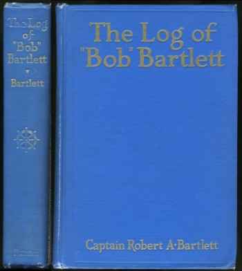 Image for The Log of Bob Bartlett The True Story of Forty Years of Seafaring and Exploration