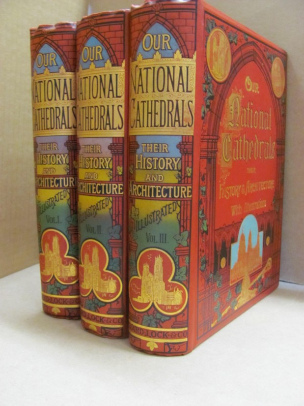 Image for Our National Cathedrals The Richest Architectural Heritage of the British Nation Their History and Architecture from Their Foundation to Modern Times With Special Accounts of Modern Restorations [In 3 Volumes]