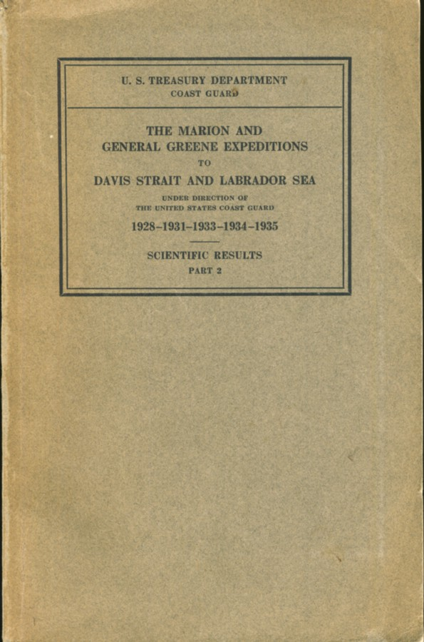 Image for The Marion and General Greene Expeditions to Davis Strait and Labrador Sea Under Direction of the United States Coast Guard 1928-1931-1933-1934-1935 Scientific Results Part 2 Physical Oceanography