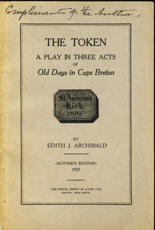 Image for The Token a Play In Three Acts of Old Days in Cape Breton.  St. Andrew's Kirk 1816.