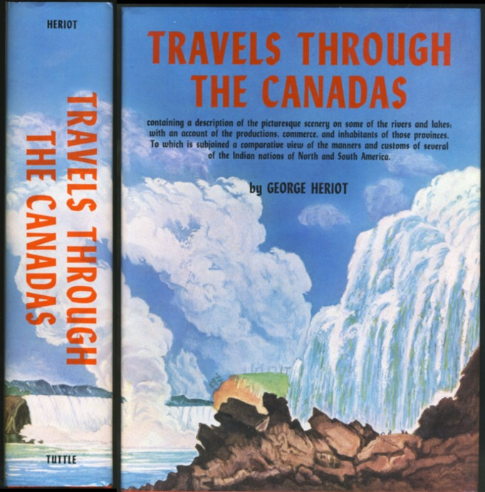 Image for Travels Through the Canadas Containing a Description of the Picturesque Scenery on Some of the Rivers and Lakes; With An Account of the Productions, Commerce, and Inhabitants of those Provinces
