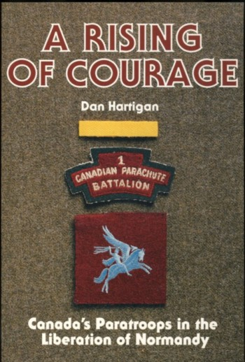 Image for A Rising of Courage Canada's Paratroops in the Liberation of Normandy