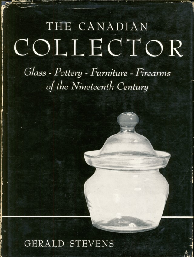 Image for The Canadian Collector Glass - Pottery - Furniture - Firearms of the Nineteenth Century
