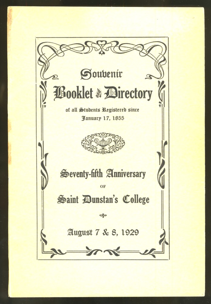 Image for Souvenir Booklet and Directory of all Students Registered Since January 17, 1855. Seventy-Fifth Anniversary of Saint Dunstan's College August 7 & 8, 1929