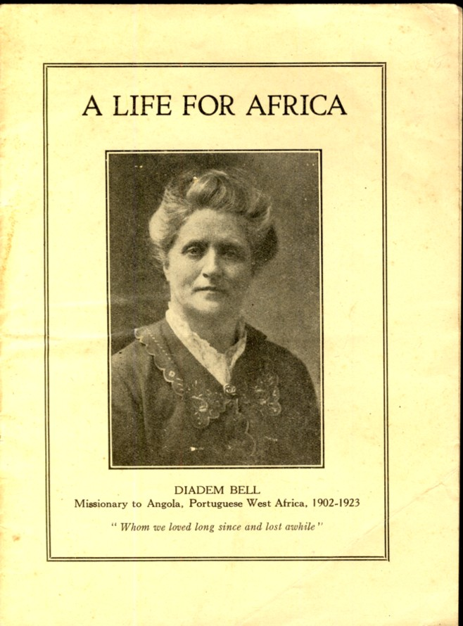 Image for A Life for Africa Diadem Bell Missionary to Angola , Portuguese West Africa , 1902-1923