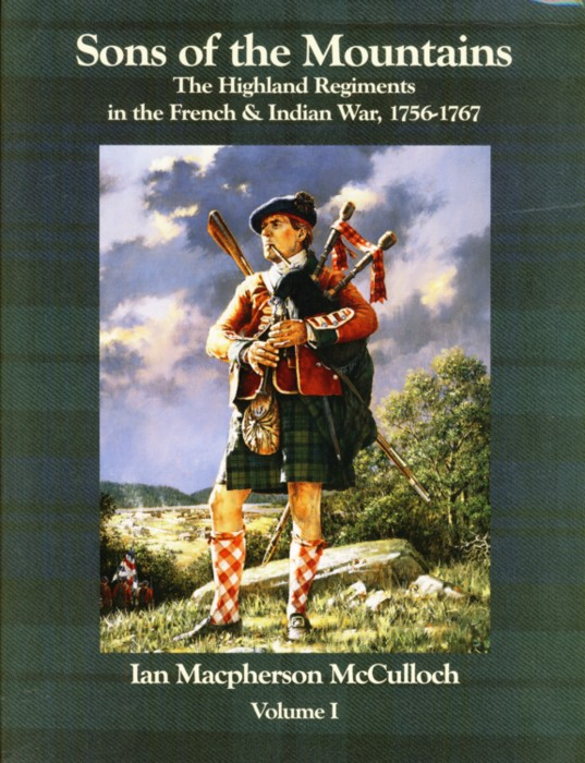 Image for Sons of the Mountains. The Highland Regiments in the French and Indian War, 1756-1767 (2 volumes)