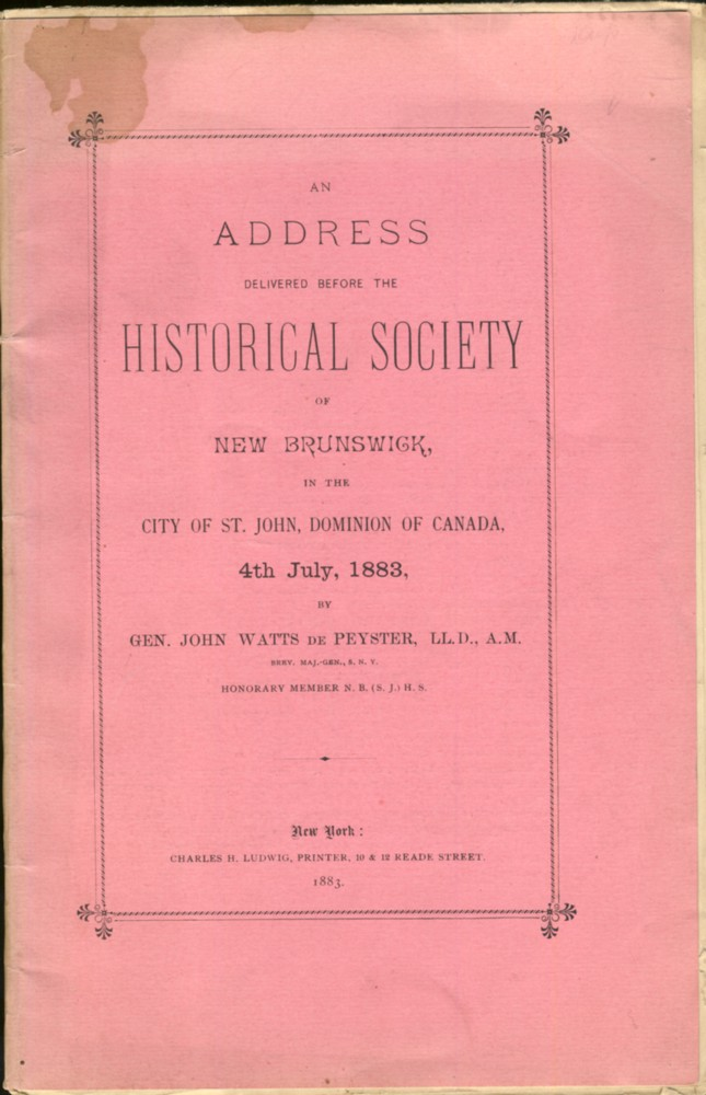 Image for An Address Delivered Before the Historical Society of New Brunswick, in the City of St. John, Dominion of Canada, 4th July, 1883