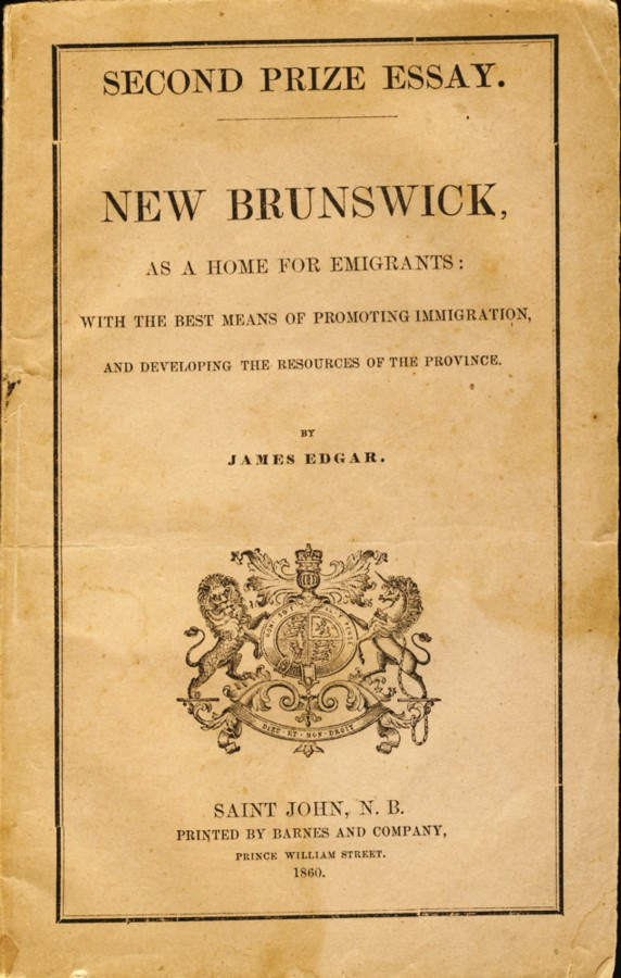 Image for New Brunswick , As a Home for Emigrants: With the Best Means of Promoting Immigration, and Developing the Resources of the Province Second Prize Essay