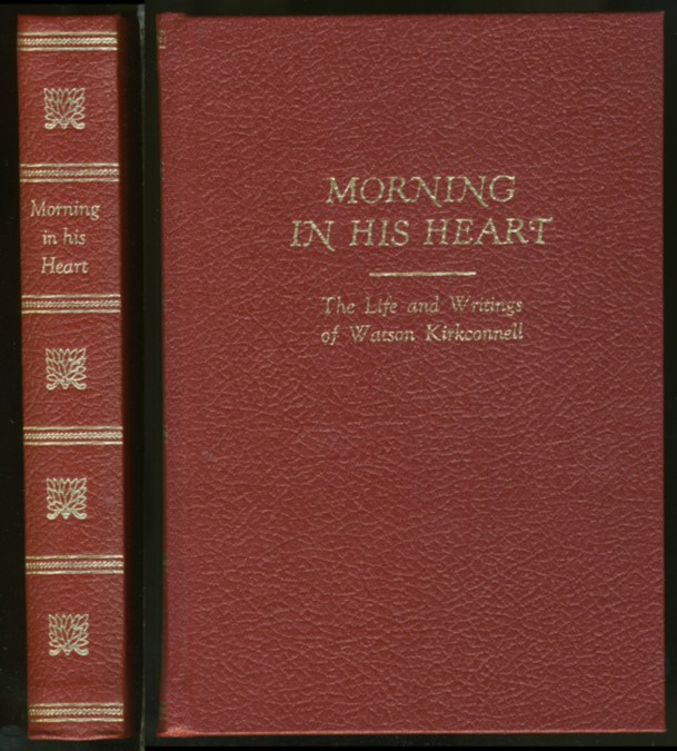 Image for Morning in His Heart The Life and Writings of Watson Kirkconnell