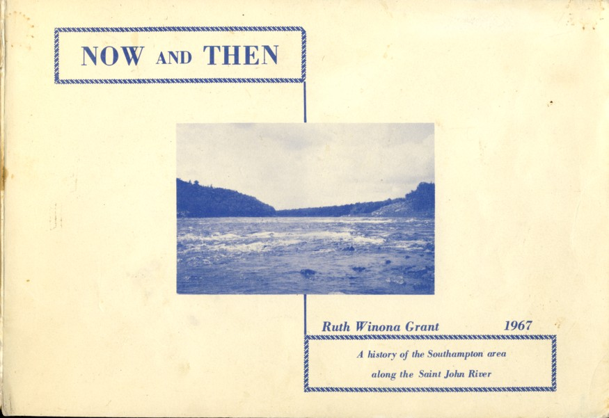 Image for Now and Then A history of the Southampton area along the Saint John River