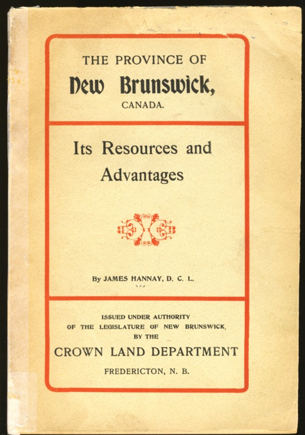 Image for New Brunswick, (Canada). Its Resources and Advantages