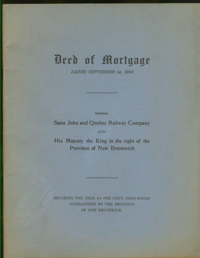 Image for Deed of Mortgage Dated September 1st, 1914 between Saint John and Quebec Railway and His Majesty the King in the right of the Province of New Brunswick