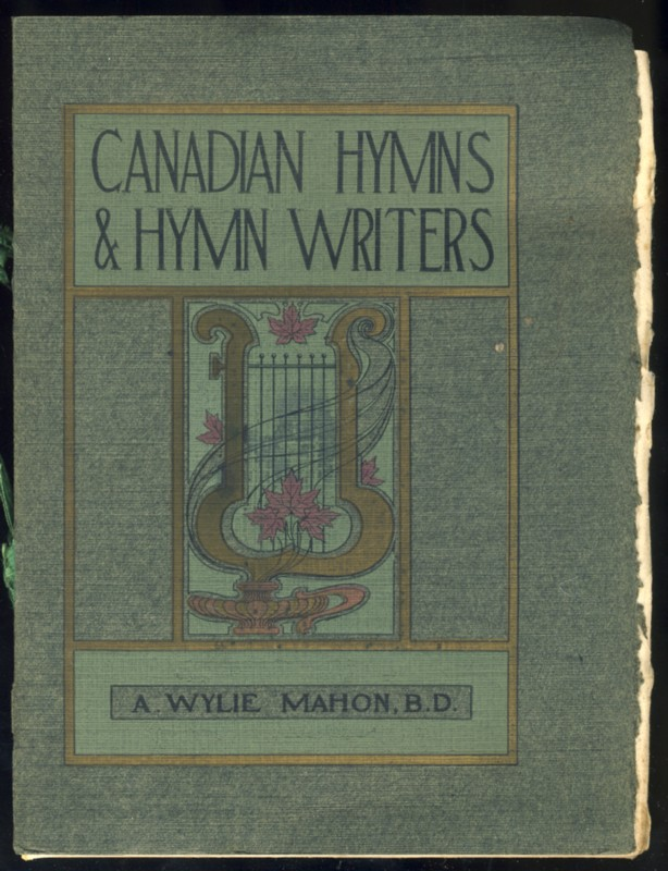Image for Canadian Hymns & Hymn Writers ( 8 biographies of early Canadian hymn writers)