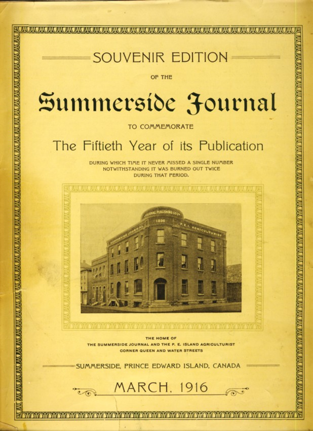Image for Souvenir Edition of the Summerside Journal  To Commemorate The Fifiieth Year of Publication During Which Time Never Misssed A Single Num,ber Notwithstanding It Was Burned Out Twice During That Period. Summerside, Prince Edward Island, Canada March, 1916