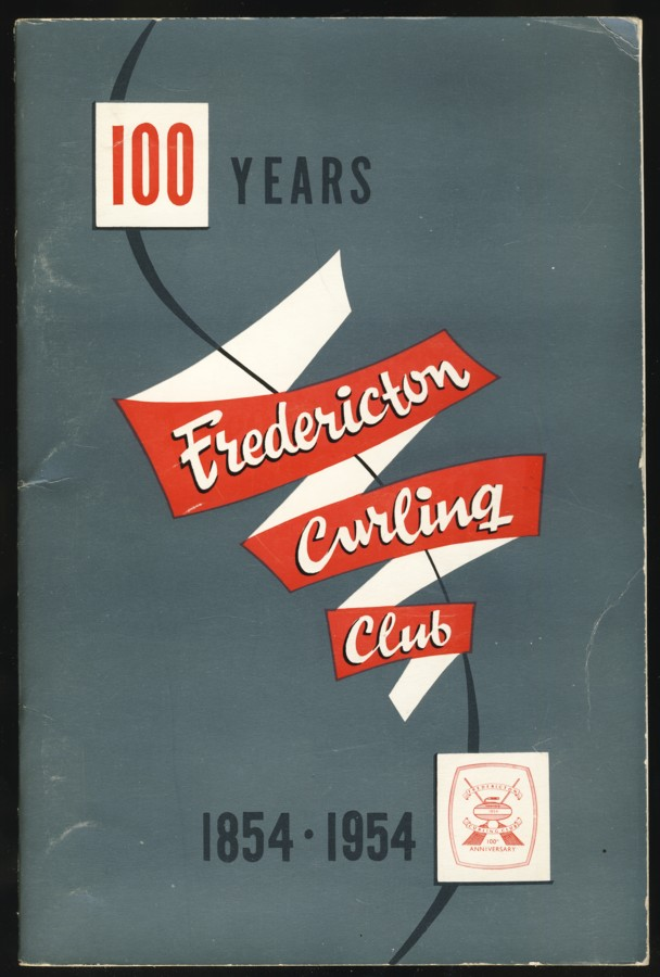 Image for A Century of Curling in Fredericton, New Brunswick 1854 - 1954