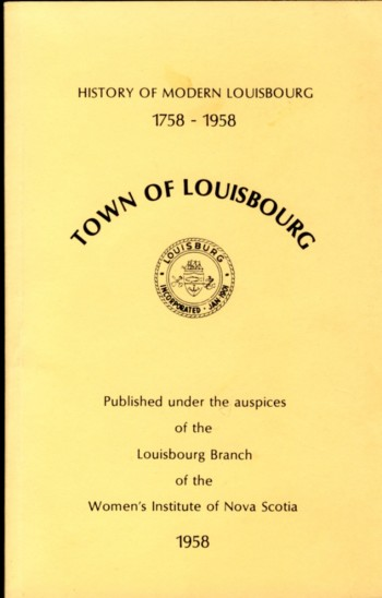 Image for History of Modern Louisbourg 1758 - 1958
