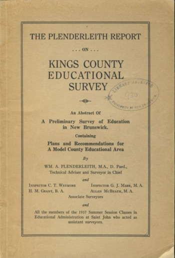 Image for The Plenderleith Report on Kings County Educational Survey An Abstract of a Preliminary Survey of Education in New Brunswick. Containing Plans and Recommendations for A Model County Educational Area