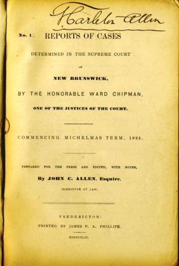 Image for Reports of Cases Determined in the Supreme Court of New Brunswick, By The Honorable Ward Chipman, One of the Justices of the Court. Commencing Michelmas Term, 1825