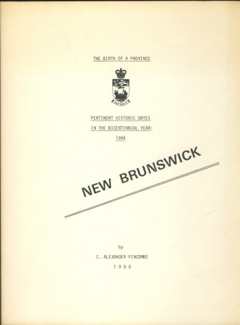 Image for The Birth of a Province Pertinent Historic Dates in the Bicentennial Year: 1984 New Brunswick