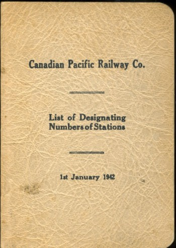 Image for Designating Numbers of Stations 1st January 1942.  Canadian Pacific Railway Including Dominion Atlantic-Quebec Central-Grand River-Lake Erie & Northern-Vancouver Lulu Island and Esquimalt & Nanaimo Rys. Lake and Coastal Services