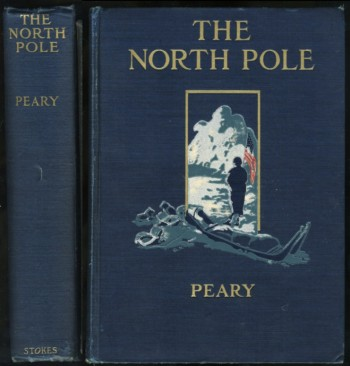 Image for The North Pole Its Discovery in 1909 Under The Auspices of the Peary Arctic Club ( Association copy with Robert A. Bartlett's inscription and signature)