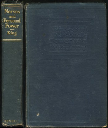 Image for Nerves and Personal Power. Some Principles of Psychology as Applied to Conduct and Health. With Introduction by Rt. Hon. W. L. Mackenzie King (Signed by W. L. Mackenzie King)