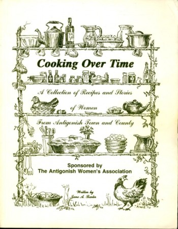 Image for Cooking Over Time A Collection of Recipes and Stories of Women From Antigonish Town and County