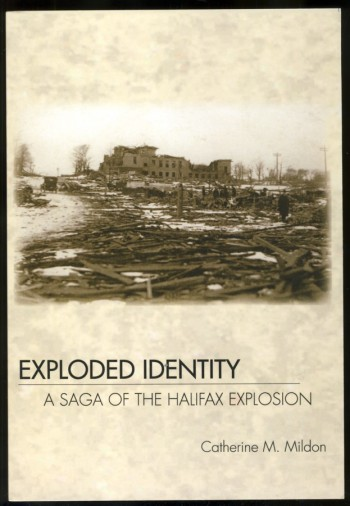 Image for Exploded Identity A Saga of the Halifax Explosion