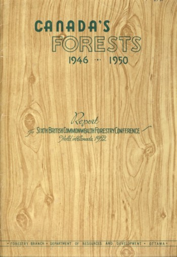 Image for Canada's Forests 1946-1950 Report to Sixth British Commonwealth Forestry Conference Held in Canada 1952