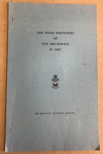 Image for The Wood Industries of New Brunswick in 1897
