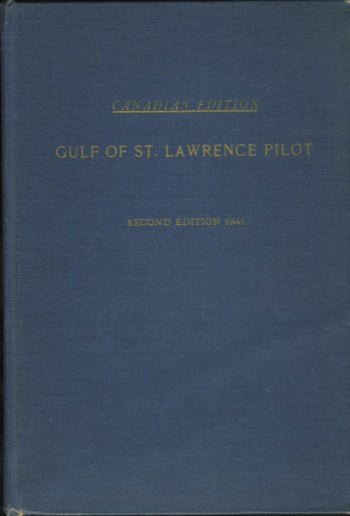 Image for Gulf of St. Lawrence Pilot (Canadian Edition) with the Coasts of Quebec, New Brunswick, Prince Edward Island, Nova Scotia, Cape Breton Island, and Newfoundland, bordering on the Gulf of St. Lawrence
