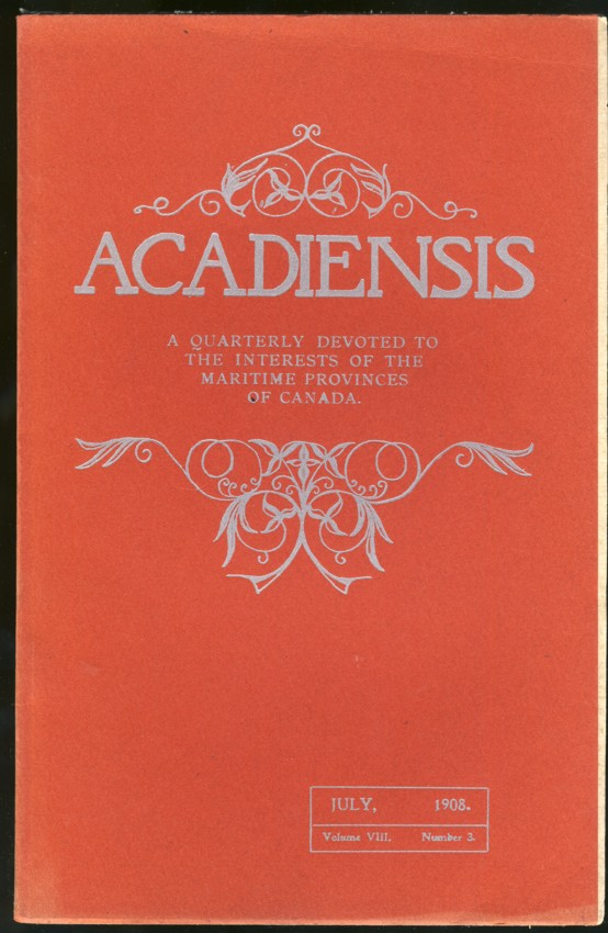 Image for Acadiensis: A Quarterly Devoted to the Interests of the Maritime Provinces. Volume VIII, No. 3.