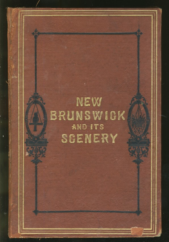 Image for New Brunswick and Its Scenery. A Tourists' and Anglers' Guide to the Province of New Brunswick