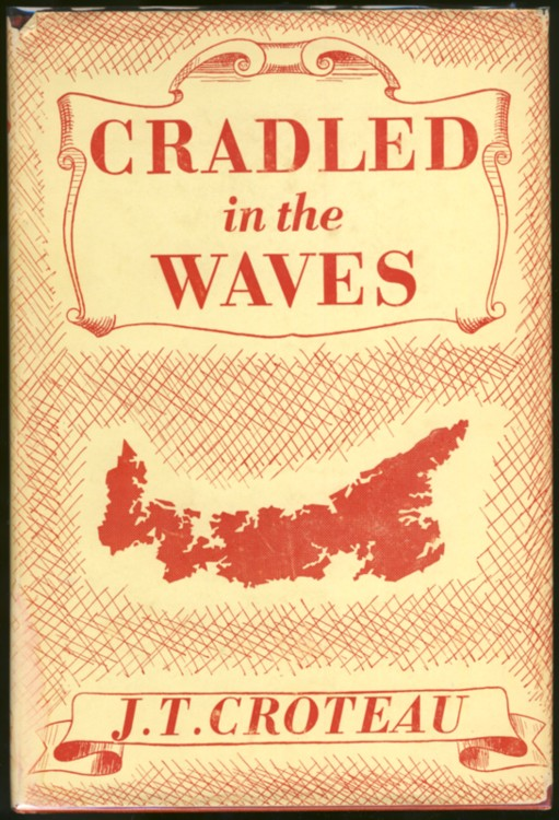 Image for Cradled in the Waves: The Story of a People's Co-operative Achievement in Economic Betterment on Prince Edward Island